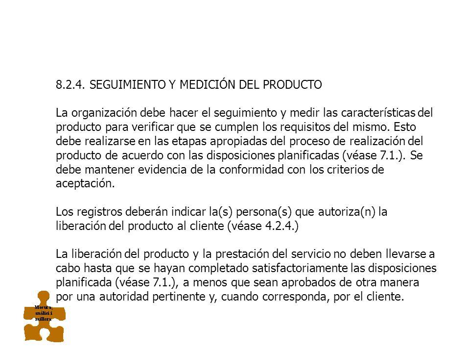 8.2.3. SEGUIMIENTO Y MEDICIÓN DE LOS PROCESOS La organización debe aplicar métodos apropiados para el seguimiento, y cuando sea aplicable, la medición