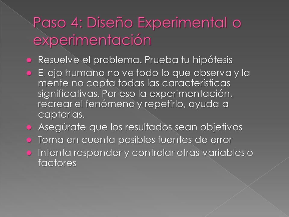 Estudio / Más Observaciones Experimento Predicción del estudio o experimento No pasa nada Diseño Experimental Hipótesis AlternativaHipótesis Nula