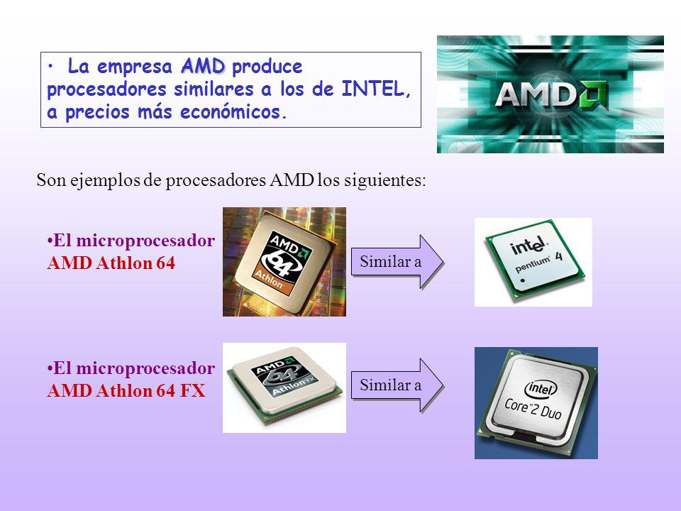 AMDLa empresa AMD produce procesadores similares a los de INTEL, a precios más económicos. El microprocesador AMD Athlon 64 FX Similar a El microproce