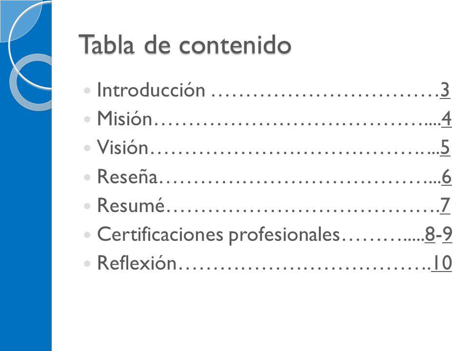 Introducción En este Portafolio profesional le incluyo mi desarrollo y experiencia adquirida en los años académicos.