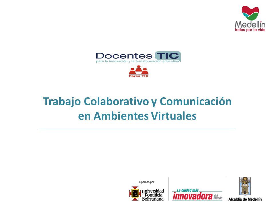 Trabajo Colaborativo y Comunicación en Ambientes Virtuales