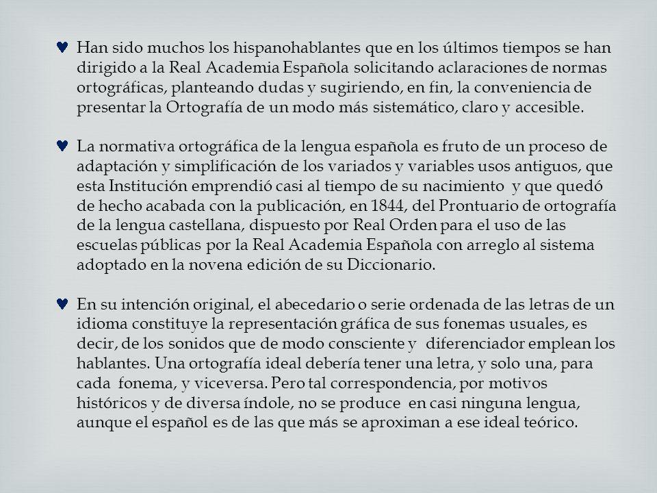 Han sido muchos los hispanohablantes que en los últimos tiempos se han dirigido a la Real Academia Española solicitando aclaraciones de normas ortográ