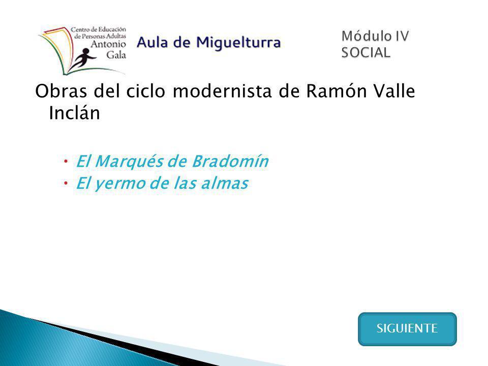 Obras del ciclo modernista de Ramón Valle Inclán El Marqués de Bradomín El yermo de las almas SIGUIENTE