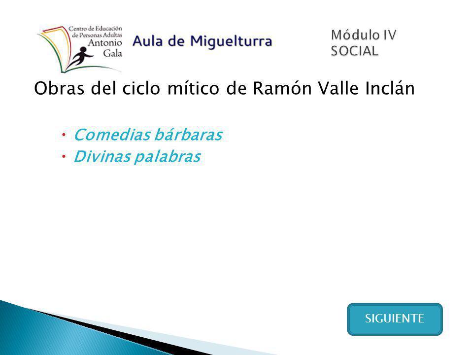 Obras del ciclo mítico de Ramón Valle Inclán Comedias bárbaras Divinas palabras SIGUIENTE
