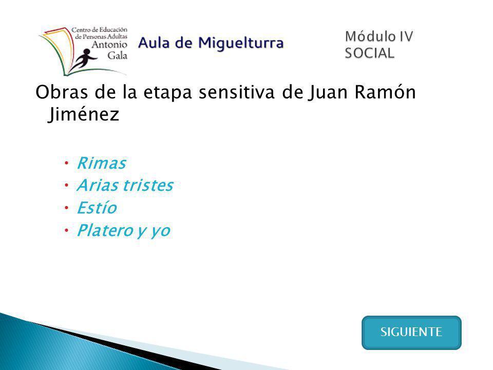 Obras de la etapa sensitiva de Juan Ramón Jiménez Rimas Arias tristes Estío Platero y yo SIGUIENTE