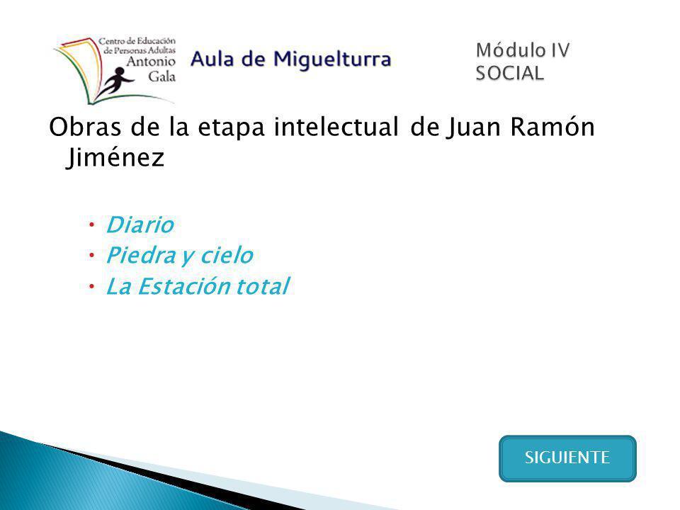 Obras de la etapa intelectual de Juan Ramón Jiménez Diario Piedra y cielo La Estación total SIGUIENTE