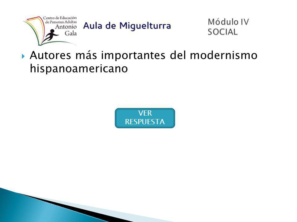 Autores más importantes del modernismo hispanoamericano Rubén Darío Manuel Gutiérrez Nájera Amado Nervo José Martí José Asunción Silva Leopoldo Lugones SIGUIENTE