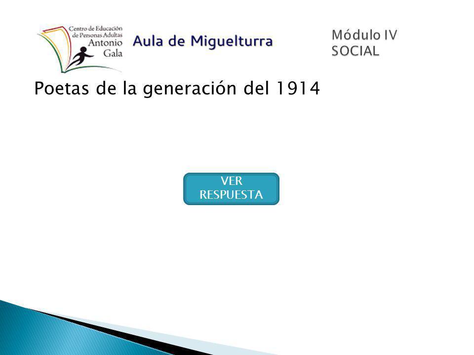 Poetas de la generación del 1914 VER RESPUESTA