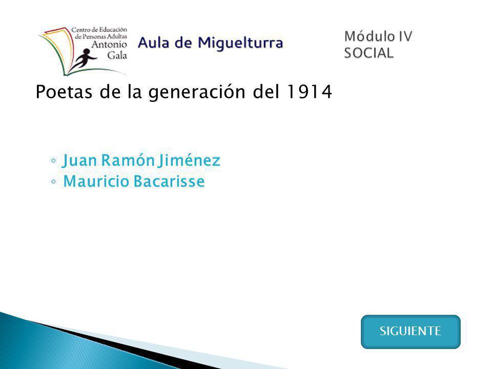Poetas de la generación del 1914 Juan Ramón Jiménez Mauricio Bacarisse SIGUIENTE