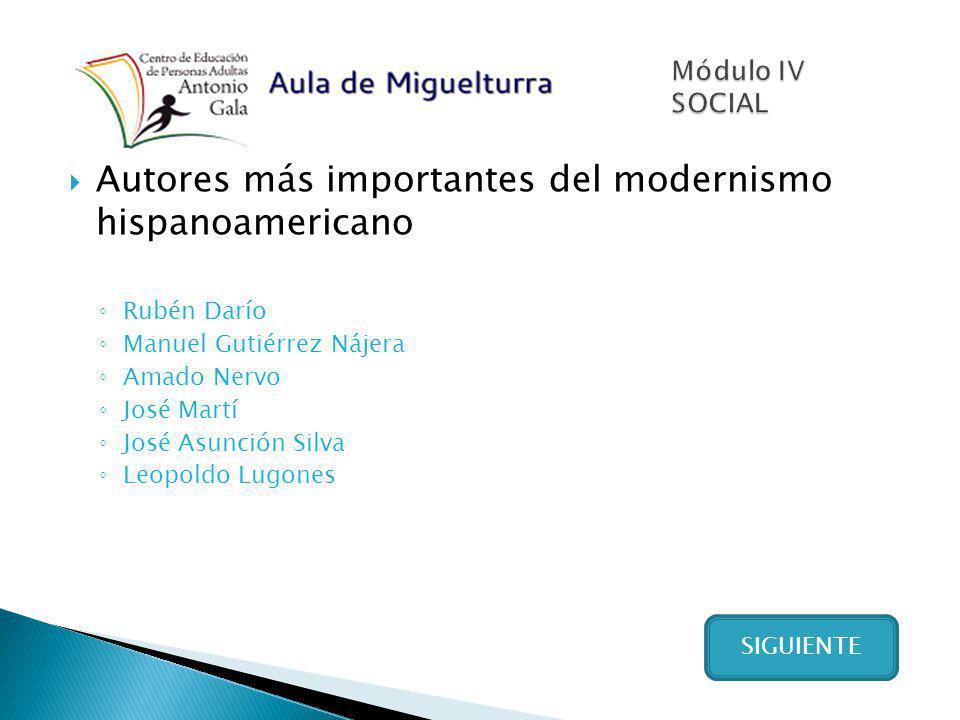 Autores más importantes del modernismo hispanoamericano Rubén Darío Manuel Gutiérrez Nájera Amado Nervo José Martí José Asunción Silva Leopoldo Lugone