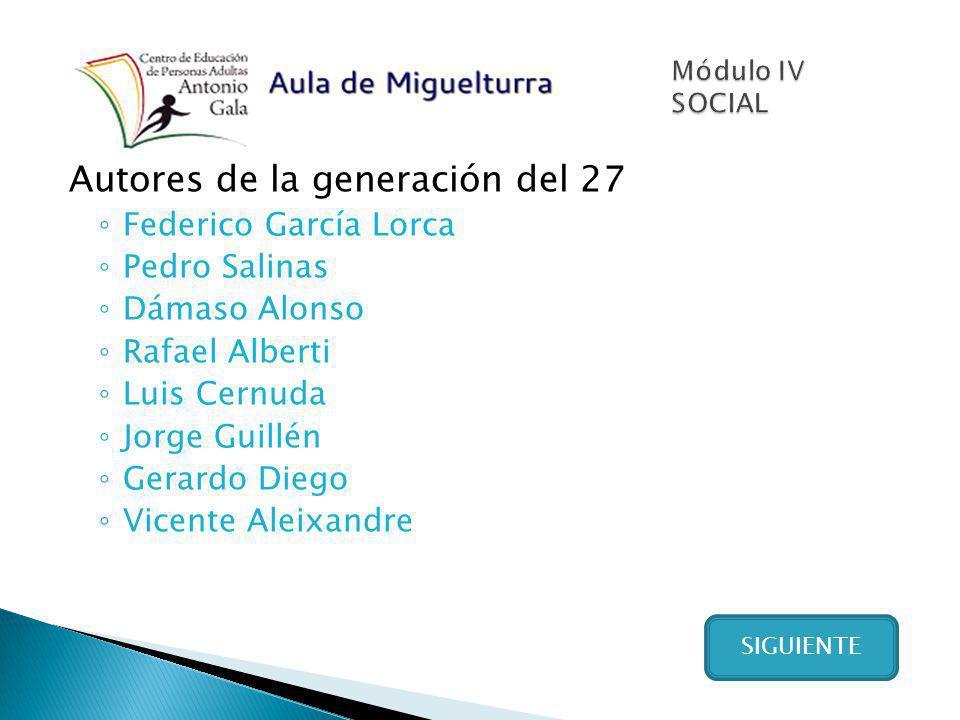 Autores de la generación del 27 Federico García Lorca Pedro Salinas Dámaso Alonso Rafael Alberti Luis Cernuda Jorge Guillén Gerardo Diego Vicente Alei