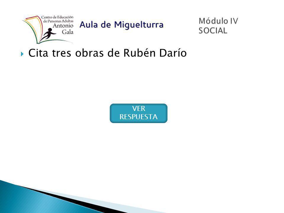 Cita tres obras de Rubén Darío Prosas profanas Azul Cantos de vida y esperanzas SIGUIENTE