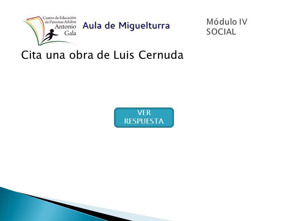 Cita una obra de Luis Cernuda VER RESPUESTA