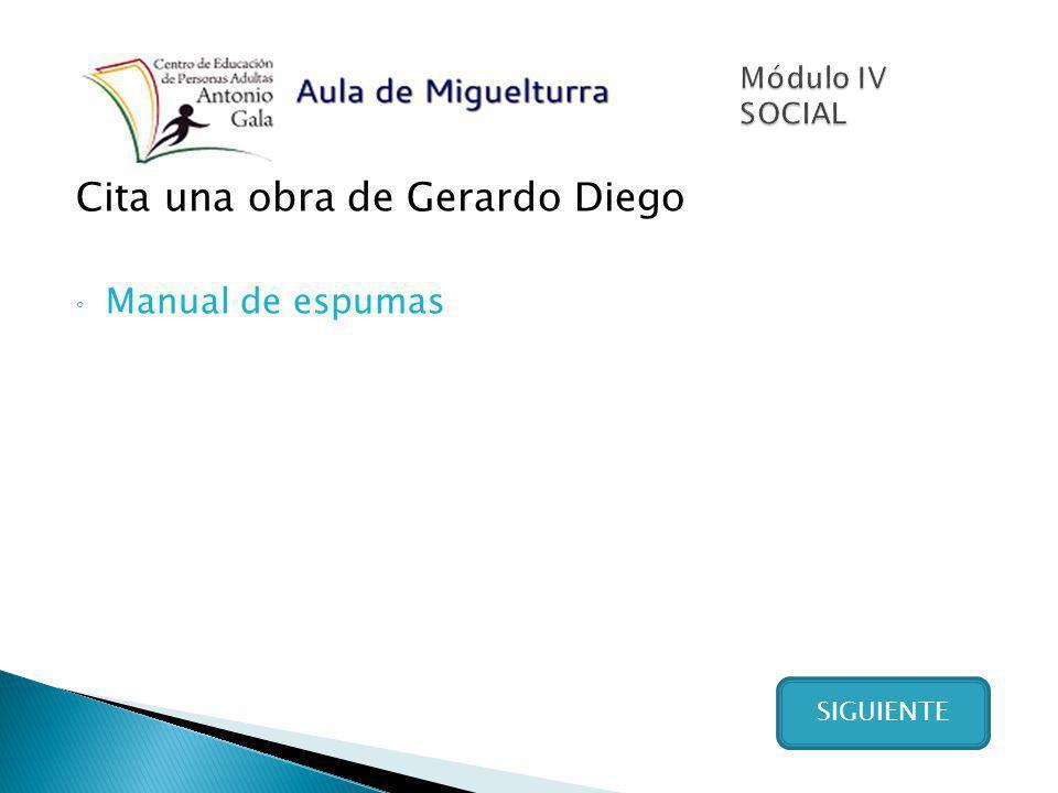 Cita una obra de Gerardo Diego Manual de espumas SIGUIENTE