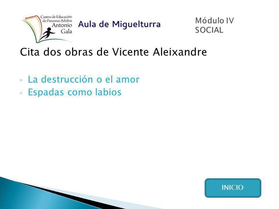 Cita dos obras de Vicente Aleixandre La destrucción o el amor Espadas como labios INICIO