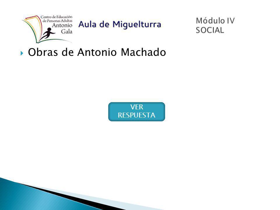 Obras de Antonio Machado VER RESPUESTA