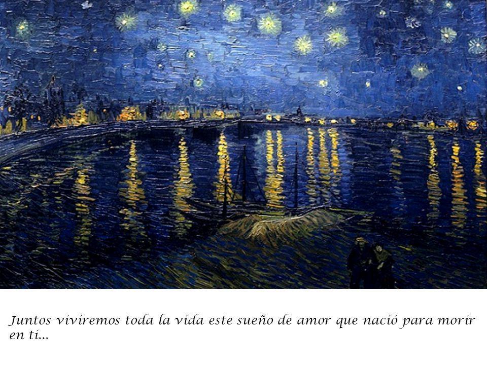 Soñemos amor que pronto te veré y será así… porque un amor como el nuestro nunca tendrá fin...