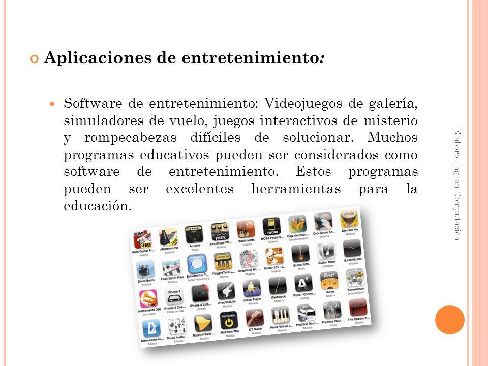 Aplicaciones de entretenimiento : Software de entretenimiento: Videojuegos de galería, simuladores de vuelo, juegos interactivos de misterio y rompeca