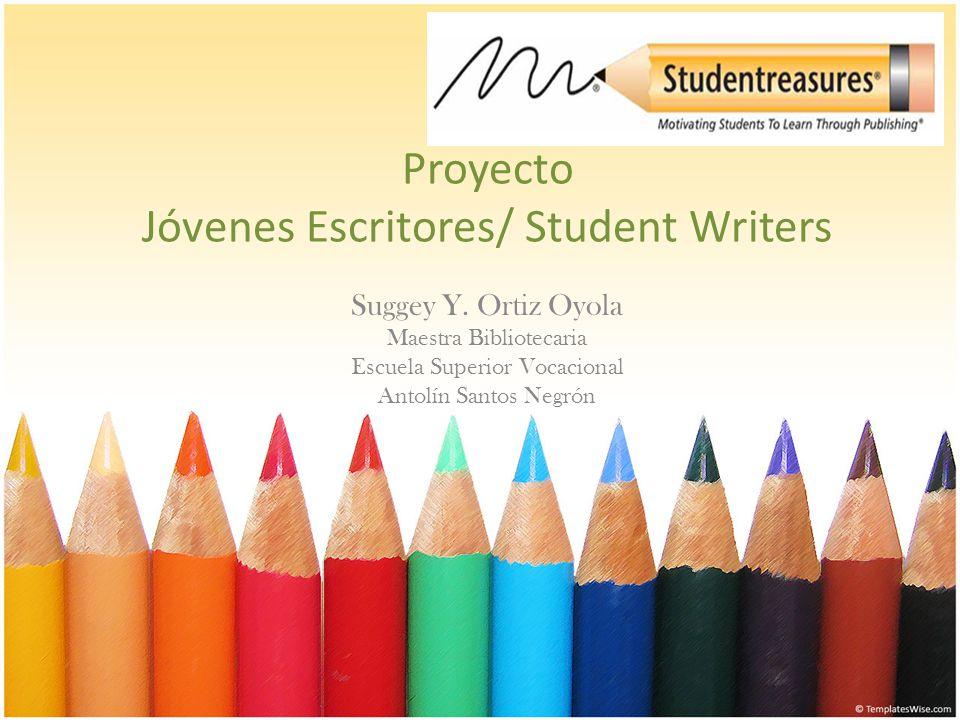 Proyecto Jóvenes Escritores Student Writers 5 años 12 escuelas Participan estudiantes de todos los niveles Kindergarden hasta Duodécimo grado, o sea, elemental, intermedia y superior.