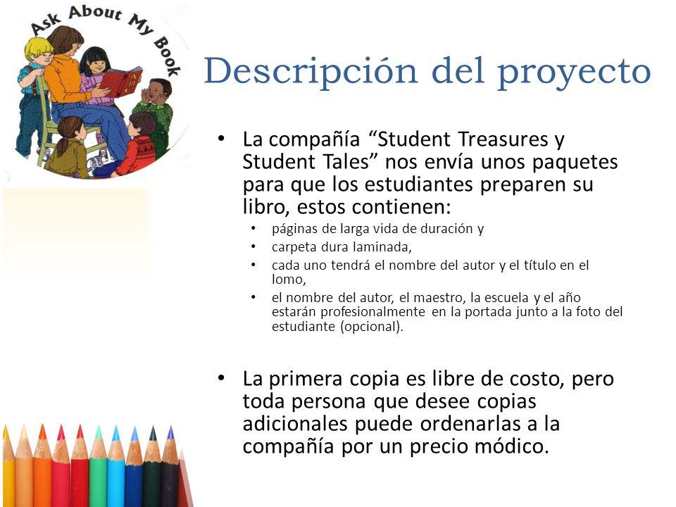 Descripción del proyecto La compañía Student Treasures y Student Tales nos envía unos paquetes para que los estudiantes preparen su libro, estos conti