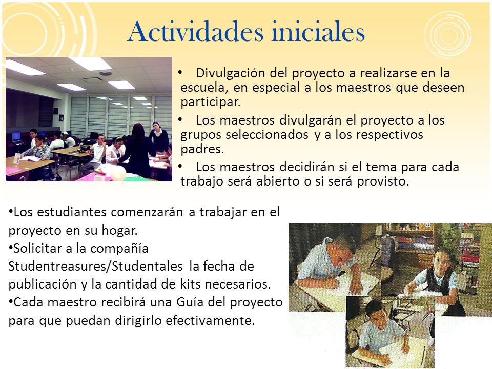 Actividades iniciales Divulgación del proyecto a realizarse en la escuela, en especial a los maestros que deseen participar. Los maestros divulgarán e