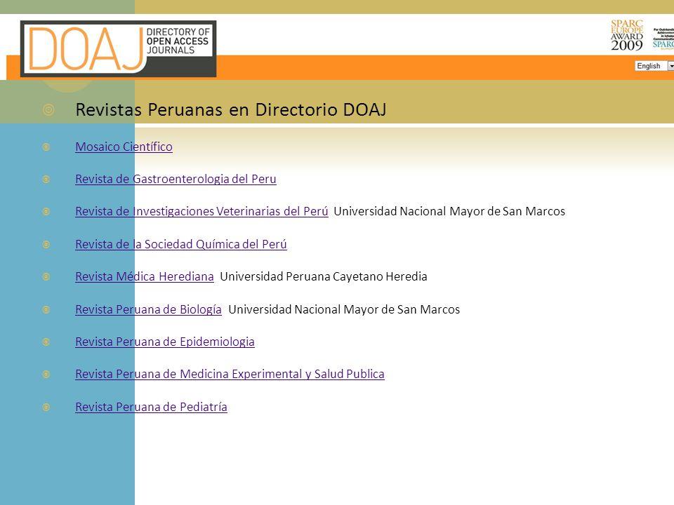 Revistas Peruanas en Directorio DOAJ Mosaico Científico Revista de Gastroenterologia del Peru Revista de Investigaciones Veterinarias del Perú Univers