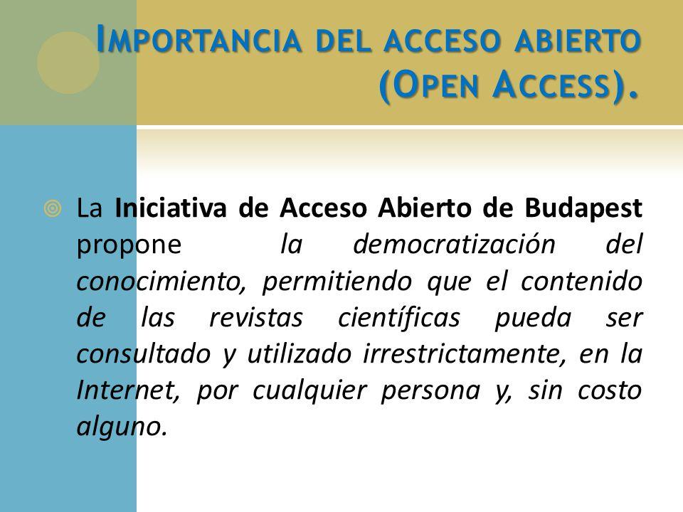 La Iniciativa de Acceso Abierto de Budapest propone la democratización del conocimiento, permitiendo que el contenido de las revistas científicas pued