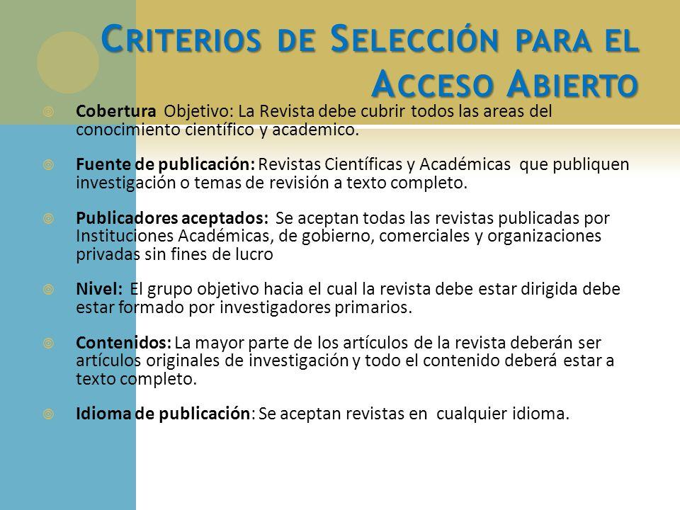 P ORTALES EN A CCESO ABIERTO Revistas Peruanas: http://revistas.concytec.gob.pe/ Es un portal de resvists cientificas peruanas, esta alojado en los servidores de CONCYTEC y utiliza la metodología SciELOhttp://revistas.concytec.gob.pe/ SciELO (Scientific Electronic Library Online): Proyecto de la Organización Panamericana de la Salud : Multidisciplinaria http://www.scielo.org.
