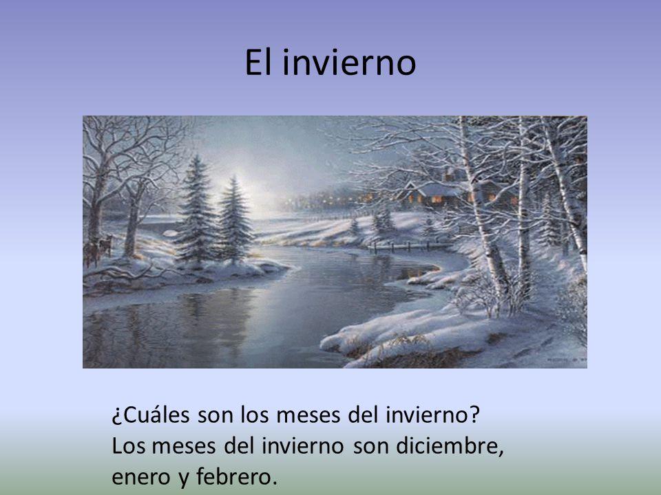 ¿Cuáles son las estaciones del año? Las estaciones son…. el invierno/Winter la primavera/Spring el verano/Summer el otoño/Fall/Autumn
