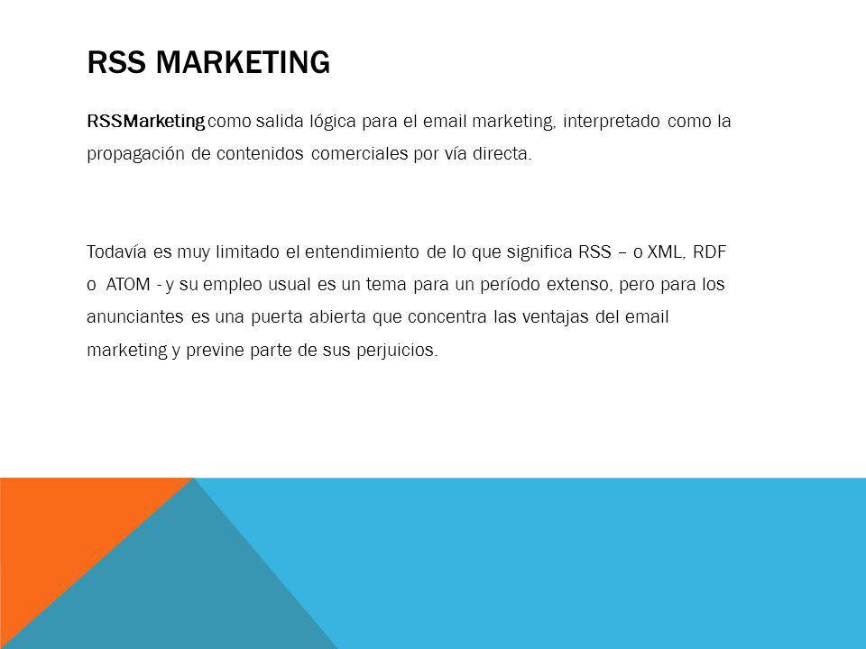 RSS MARKETING RSSMarketing como salida lógica para el email marketing, interpretado como la propagación de contenidos comerciales por vía directa. Tod