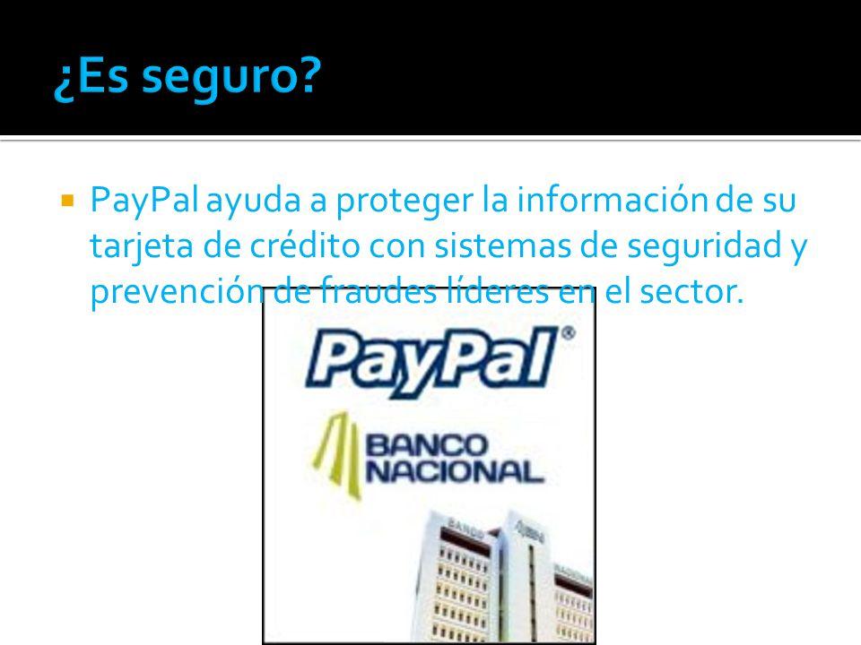 PayPal ayuda a proteger la información de su tarjeta de crédito con sistemas de seguridad y prevención de fraudes líderes en el sector.