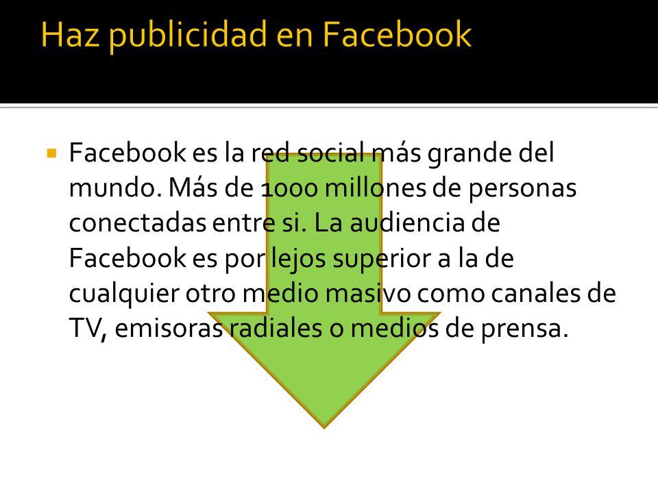 Facebook es la red social más grande del mundo.