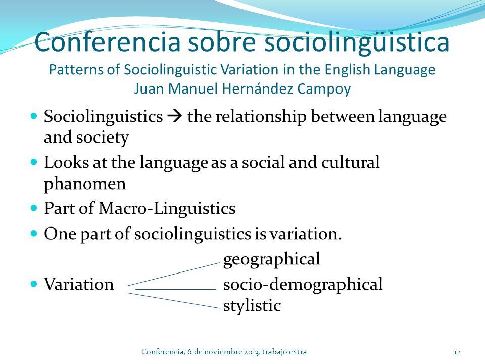 Conferencia sobre sociolingüistica Patterns of Sociolinguistic Variation in the English Language Juan Manuel Hernández Campoy Sociolinguistics the rel