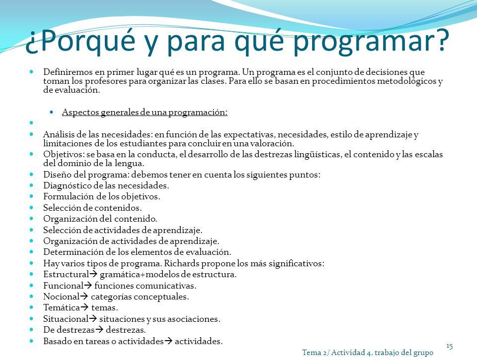 ¿Porqué y para qué programar? Definiremos en primer lugar qué es un programa. Un programa es el conjunto de decisiones que toman los profesores para o