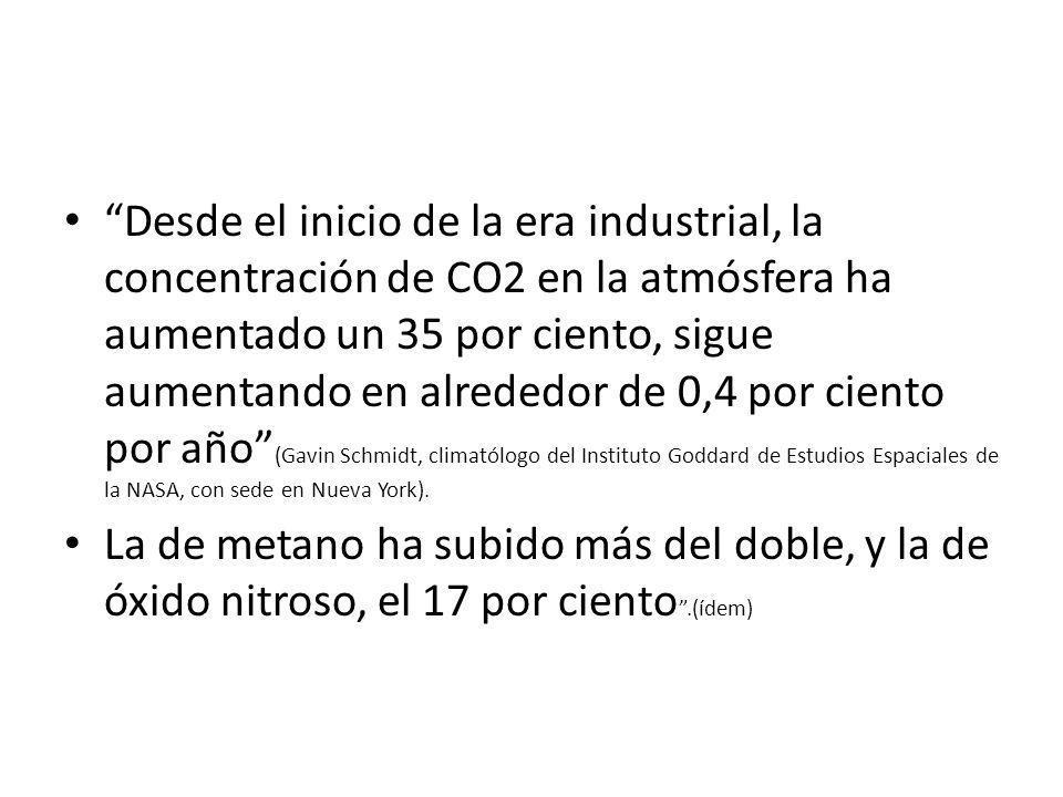 Desde el inicio de la era industrial, la concentración de CO2 en la atmósfera ha aumentado un 35 por ciento, sigue aumentando en alrededor de 0,4 por