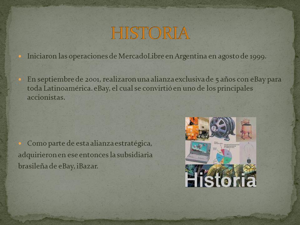 Iniciaron las operaciones de MercadoLibre en Argentina en agosto de 1999.