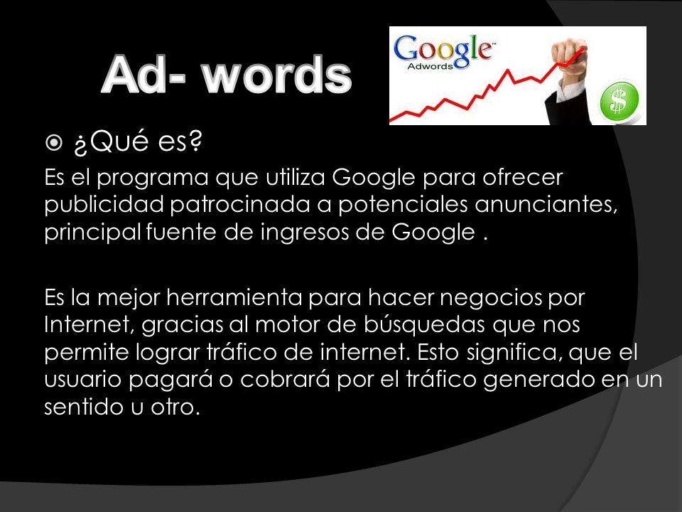 ¿Qué es? Es el programa que utiliza Google para ofrecer publicidad patrocinada a potenciales anunciantes, principal fuente de ingresos de Google. Es l