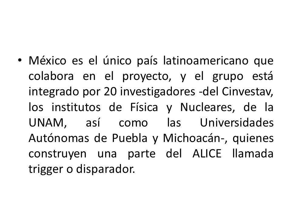 México es el único país latinoamericano que colabora en el proyecto, y el grupo está integrado por 20 investigadores -del Cinvestav, los institutos de