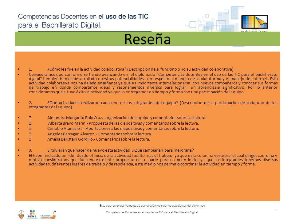 Esta obra es exclusivamente de uso académico para los estudiantes del diplomado Competencias Docentes en el uso de las TIC para el Bachillerato Digital.
