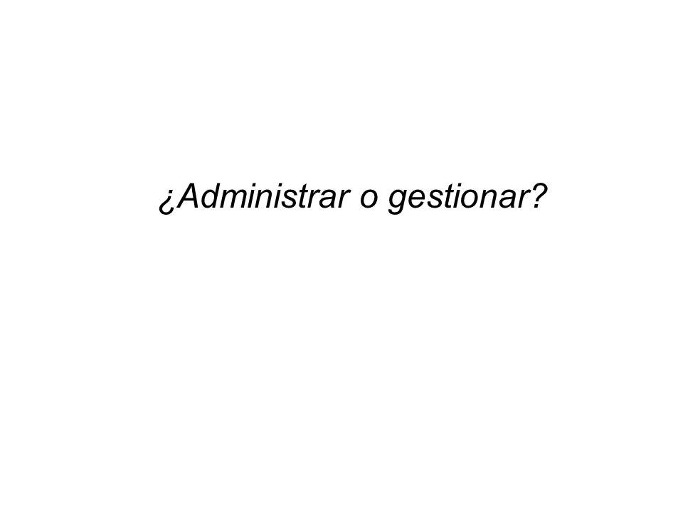 ¿Administrar o gestionar?
