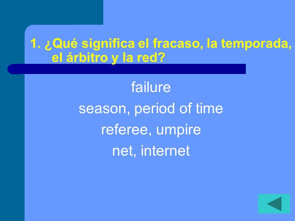 1.¿Qué significa el fracaso, la temporada, el árbitro y la red.