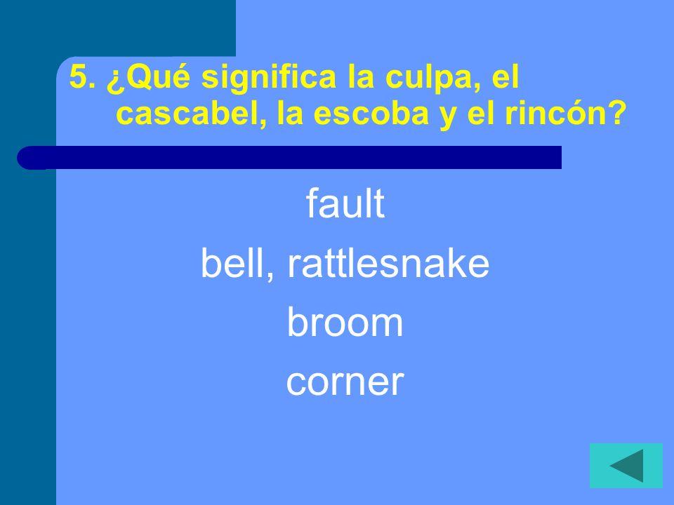 5.¿Qué significa la culpa, el cascabel, la escoba y el rincón.