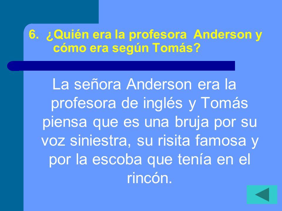 6.¿Quién era la profesora Anderson y cómo era según Tomás.