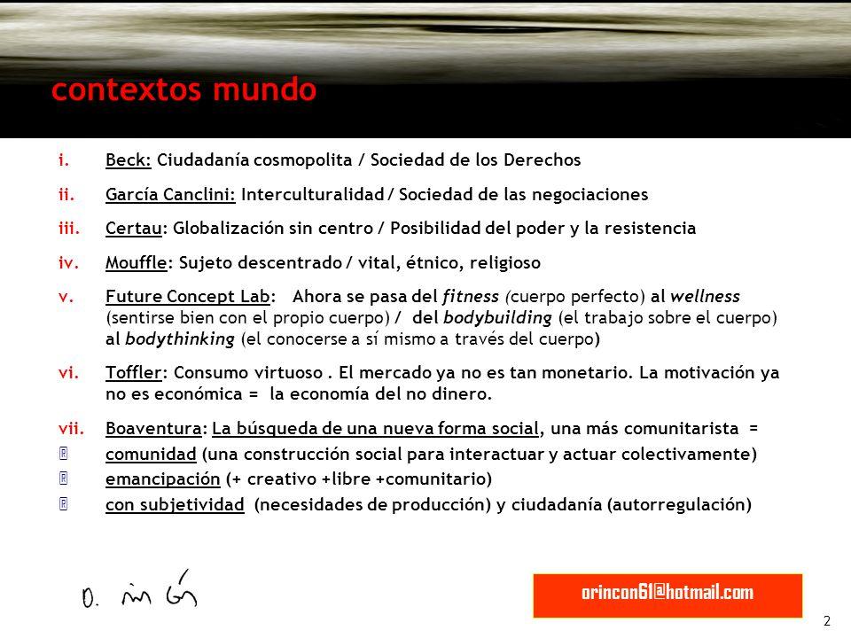 3 orincon61@hotmail.com Comunicación ciudadana (Chantal Mouffe): la ciudadanía es una experiencia … en medio de relaciones de poder… el ciudadano es el que gana pedazos de poder en sus relaciones cotidianas para el bien colectivo La acción ciudadana (J.