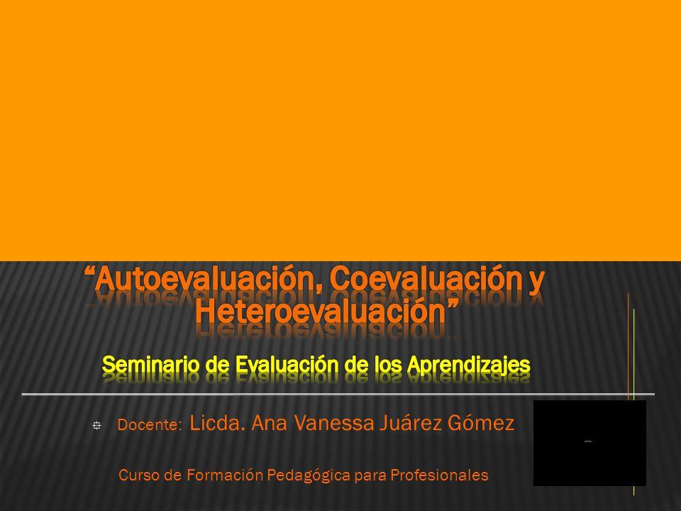 Docente: Licda. Ana Vanessa Juárez Gómez Curso de Formación Pedagógica para Profesionales