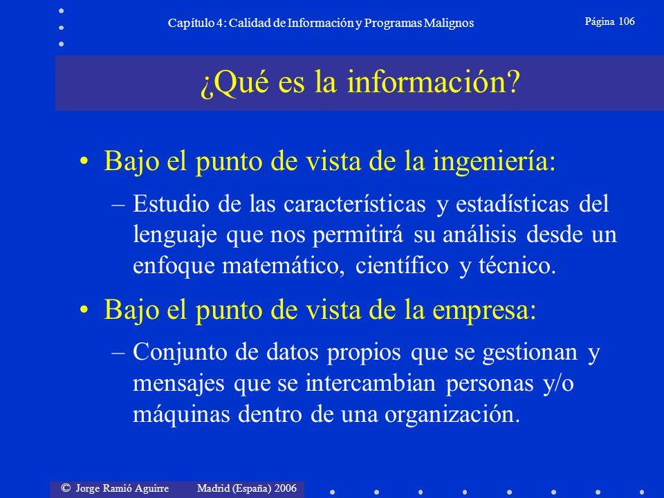 © Jorge Ramió Aguirre Madrid (España) 2006 Página 106 Capítulo 4: Calidad de Información y Programas Malignos Bajo el punto de vista de la ingeniería: