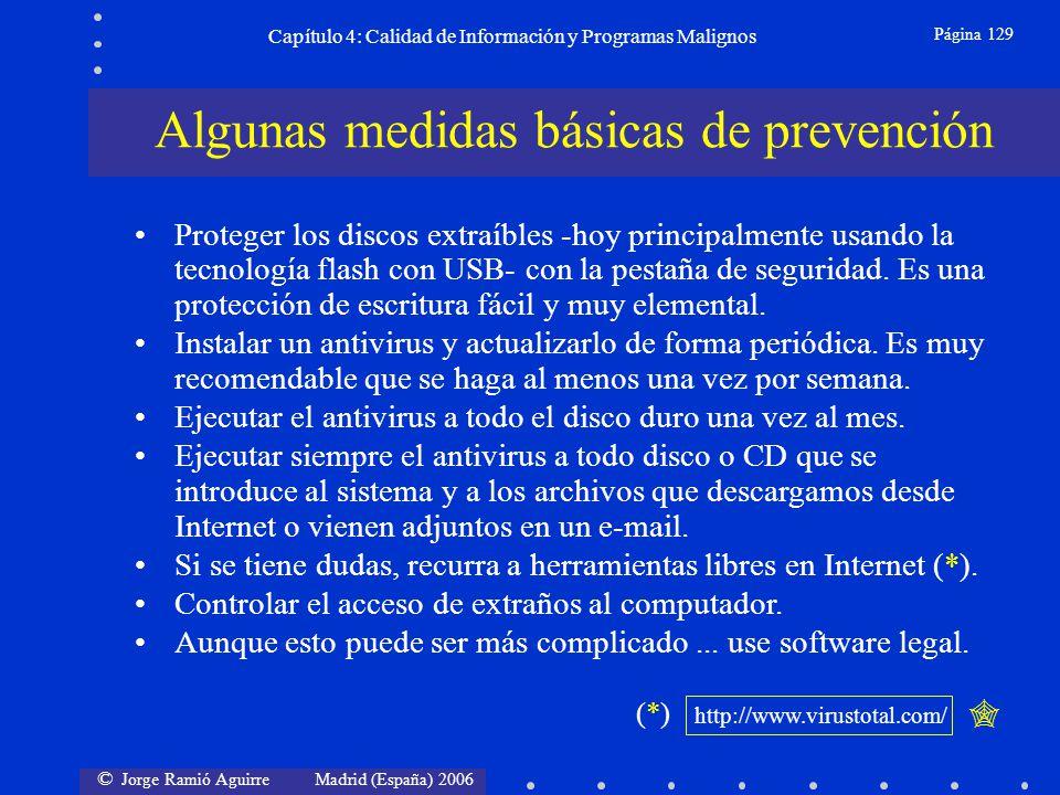 © Jorge Ramió Aguirre Madrid (España) 2006 Página 129 Capítulo 4: Calidad de Información y Programas Malignos Proteger los discos extraíbles -hoy prin