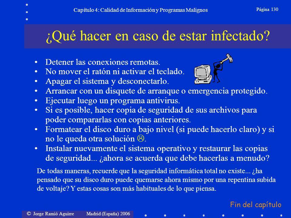 © Jorge Ramió Aguirre Madrid (España) 2006 Página 130 Capítulo 4: Calidad de Información y Programas Malignos Detener las conexiones remotas. No mover