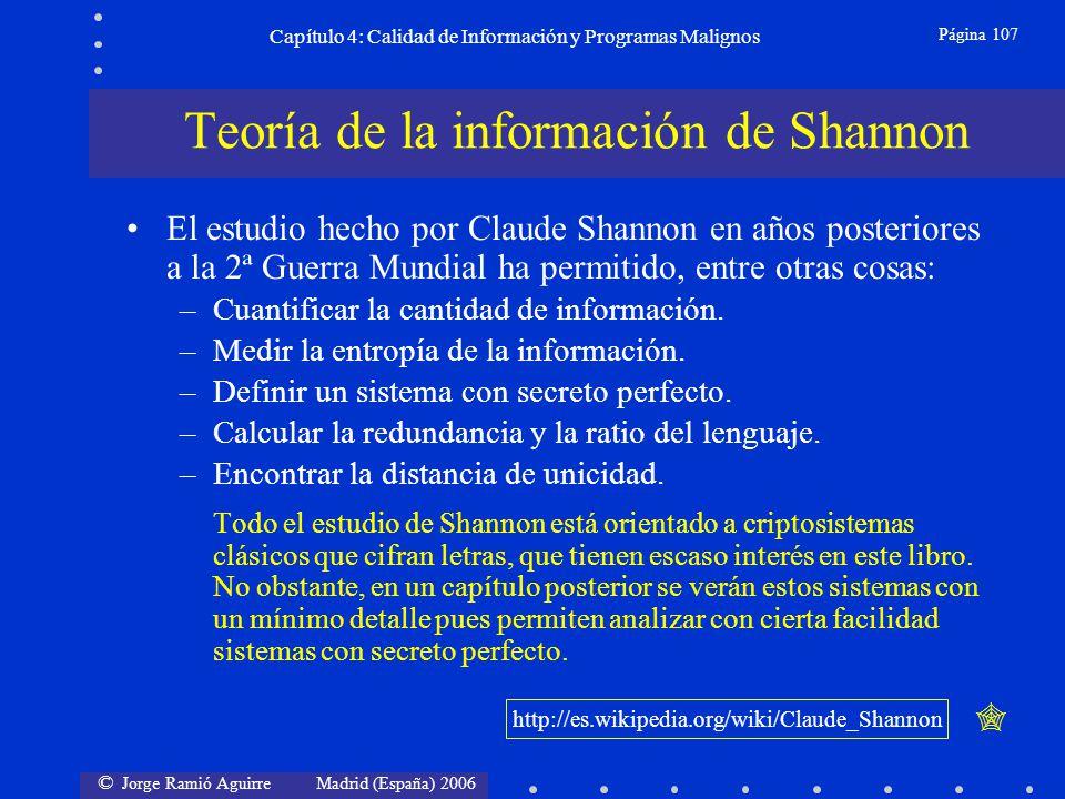 © Jorge Ramió Aguirre Madrid (España) 2006 Página 107 Capítulo 4: Calidad de Información y Programas Malignos El estudio hecho por Claude Shannon en a