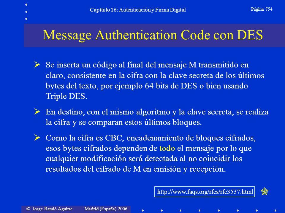 © Jorge Ramió Aguirre Madrid (España) 2006 Capítulo 16: Autenticación y Firma Digital Página 754 Se inserta un código al final del mensaje M transmiti